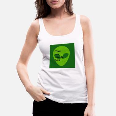 They are already here - Women's Premium Tank Top