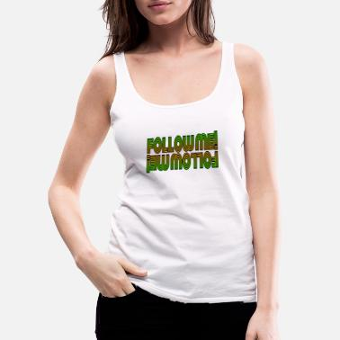 Uv Follow me! - Women's Premium Tank Top