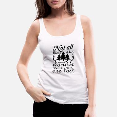 Antler Not all those who are are lost - Women's Premium Tank Top