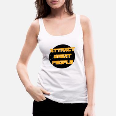 Attractive ATTRACT GREAT PEOPLE ~ attraction, gravity - Women's Premium Tank Top