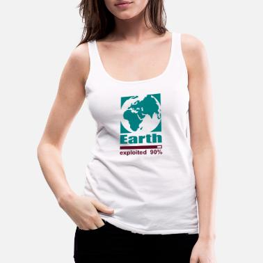 Exploitation Earth exploited - Women's Premium Tank Top