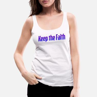 Keep the faith - Women's Premium Tank Top