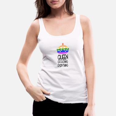 Csd Queen of fucking everything LGBT Gay Pride CSD - Frauen Premium Tank Top