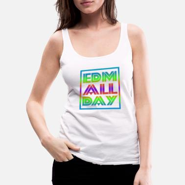 Hardstyle Edm Rave Rainbow EDM All Day Gift - Women's Premium Tank Top