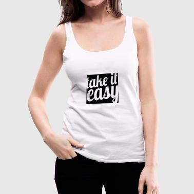 Take it easy - Women's Premium Tank Top