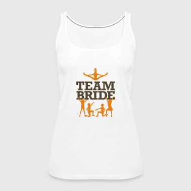 Team Bride! - Women's Premium Tank Top