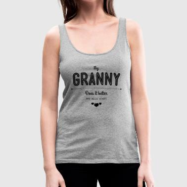 My granny does it better - Frauen Premium Tank Top