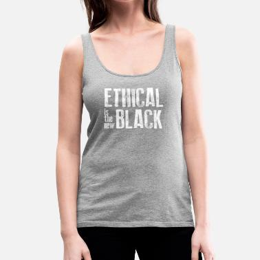 Ethics Ethical is the new black - Women's Premium Tank Top