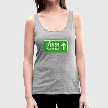 Yasothon, Thailand / Highway Road Traffic Sign - Women's Premium Tank Top