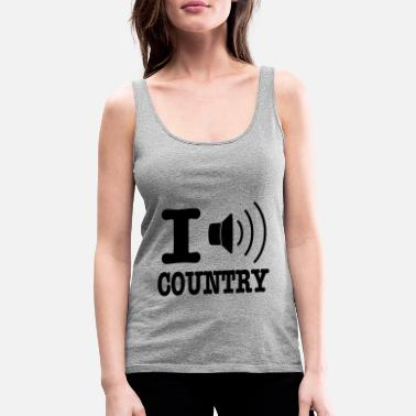 Country I music country / I love country - Premium tanktop dame