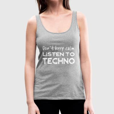 Don't keep calm - listen to techno - Women's Premium Tank Top