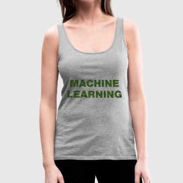 Maschine Learning - Frauen Premium Tank Top