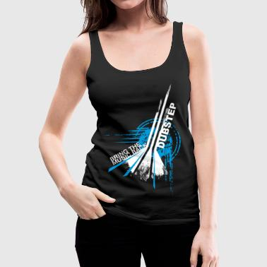DUBSTEP - Women's Premium Tank Top