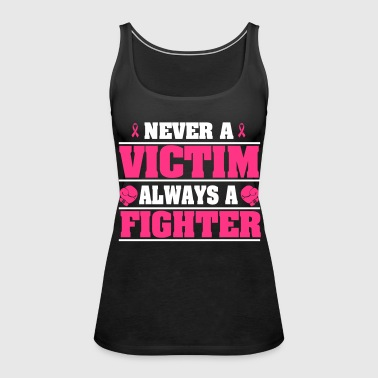 Never a victim, always a fighter - Women's Premium Tank Top