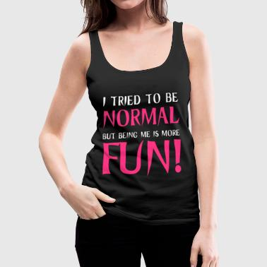 Normal Normal - Women's Premium Tank Top