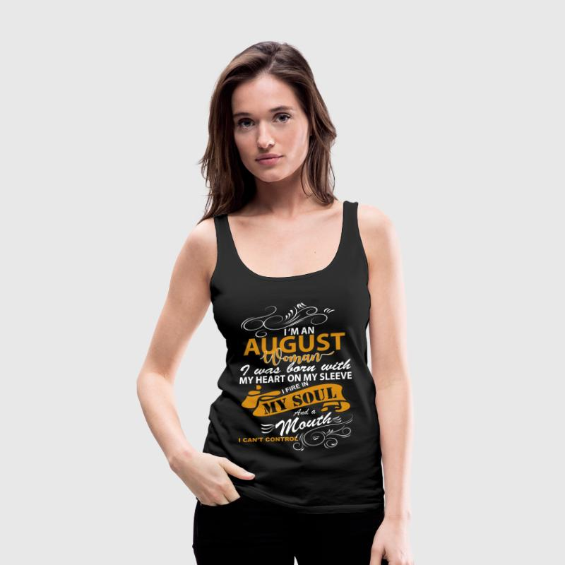 I'm an august woman I was born with my heart - Women's Premium Tank Top