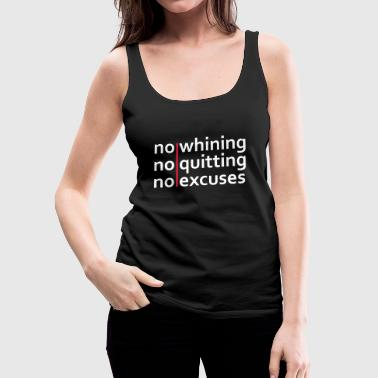 No Whining | No Quitting | No Excuses - Women's Premium Tank Top