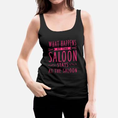 Frisör What happens at the saloon stays there - Frauen Premium Tank Top