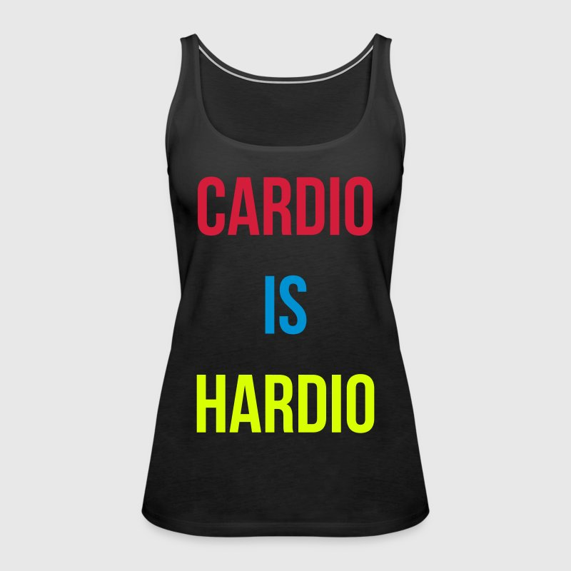 Cardio is Hardio - Women's Premium Tank Top