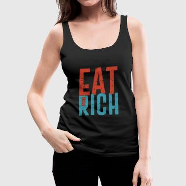 Eat the rich funny communism saying gift - Women's Premium Tank Top