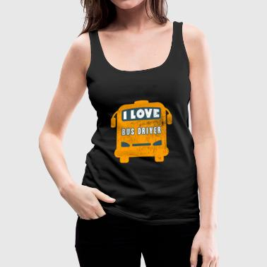 I love bus driver gift saying funny - Women's Premium Tank Top