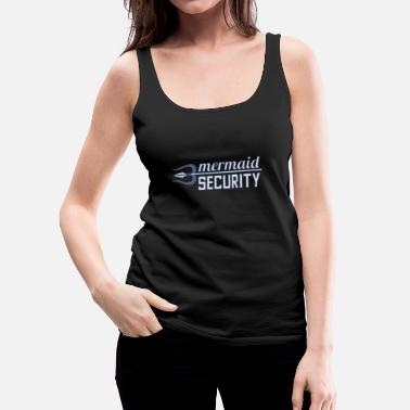 Meerjungfrau Meerjungfrau Security - Frauen Premium Tank Top