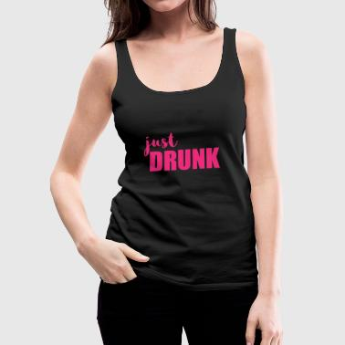 Bachelor Party Just Drunk - Wedding Party - Women's Premium Tank Top