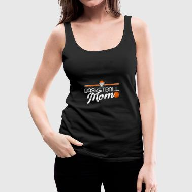 Basket Basketball Mom - Women's Premium Tank Top