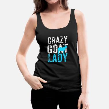 Geit Crazy Goat Lady, Goat Lover Gift, Raising Goats - Vrouwen Premium tank top