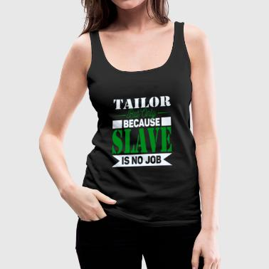 Tailor Slave - Women's Premium Tank Top