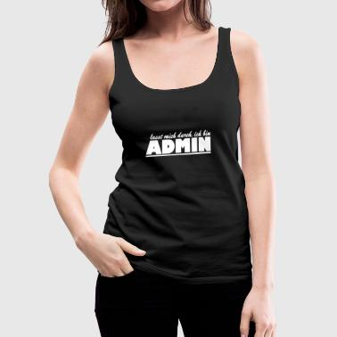 Anonymous let me through I am admin - Women's Premium Tank Top