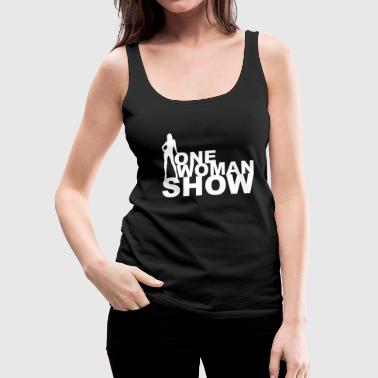 One Woman Show Girls Frauenpower Womancontest  - Frauen Premium Tank Top