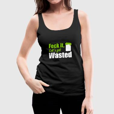St. Patrick's Day: feck it let's get - Women's Premium Tank Top