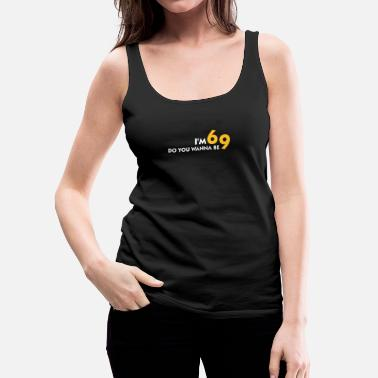 Cunnilingus I Am 6 Want To Be My 9? - Women's Premium Tank Top