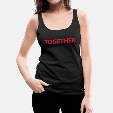 Together Together - Women's Premium Tank Top