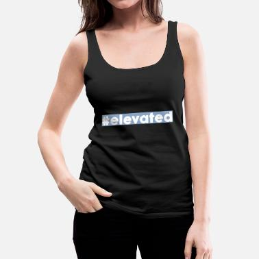 Elevator ELEVATED - Women's Premium Tank Top