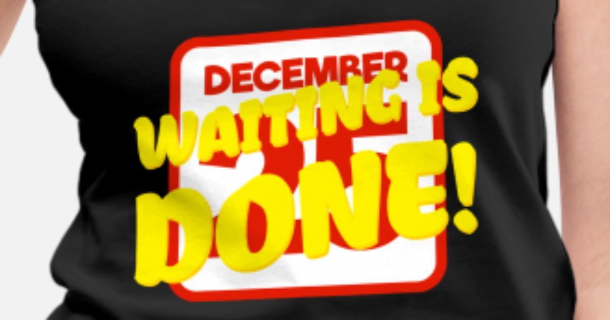 Weihnachtsgeschenk-Dezember Warten ist erledigt von Viraldesigns ...