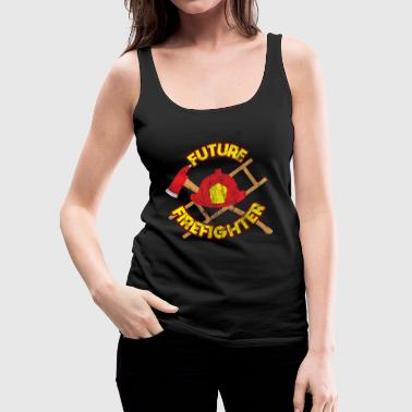 Fire Fighter Future firefighter job work gift - Women's Premium Tank Top