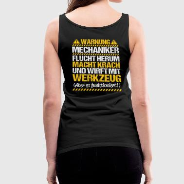 Mechanic Mechanic Mechanic Mechanic Gift Warning - Women's Premium Tank Top