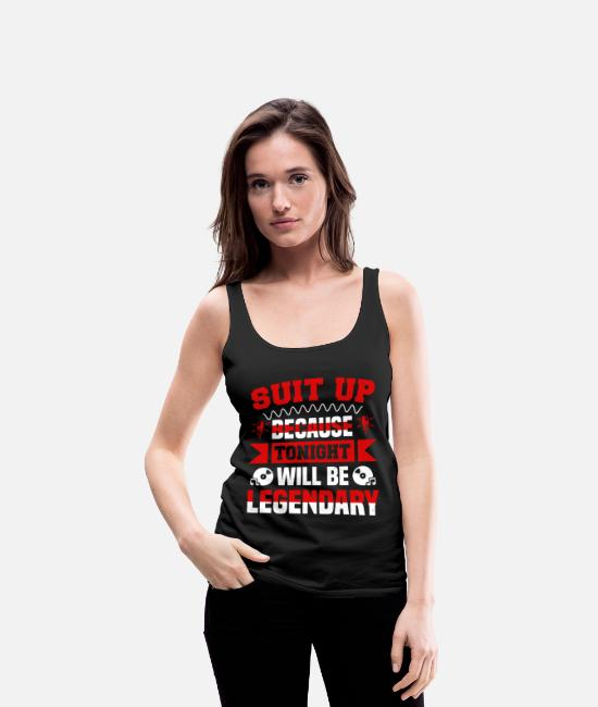 Stag Tank Tops - Suit up because tonight will be legendary - Women's Premium Tank Top black