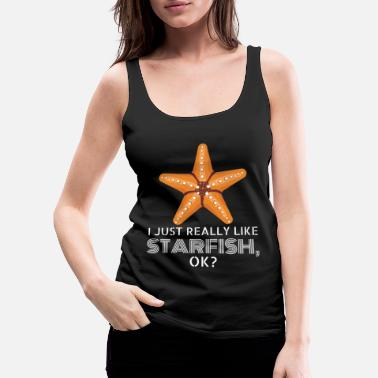 Ok I Just Really Like Starfish Strand Seestern - Frauen Premium Tanktop