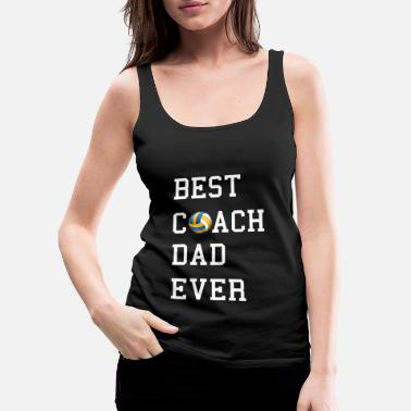 Best Volleyball Coach Father Gift Idea - Women's Premium Tank Top