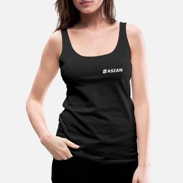 Asian ASIAN - Women's Premium Tank Top