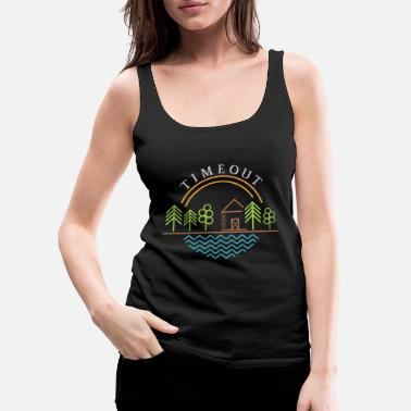 Holiday timeout natur holiday travel vanlife - geschenk - Frauen Premium Tanktop