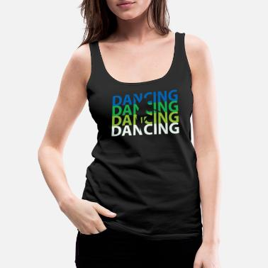Break Dance Dancing break dance - Women's Premium Tank Top