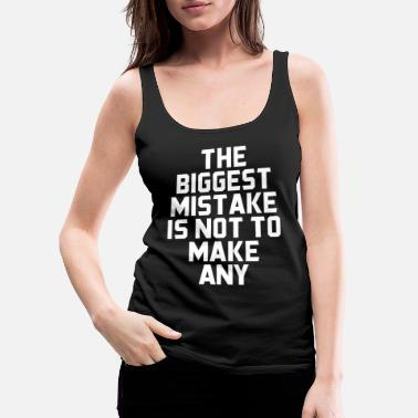 Make A Present The biggest mistake is not to make a present - Women's Premium Tank Top