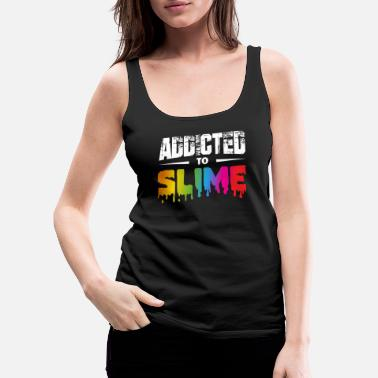 Slime Addicted To Slime, Girls Slime Queen, Slime - Women's Premium Tank Top