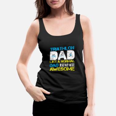 Sprinting Triathlon dad just like a normal dad just way - Women's Premium Tank Top