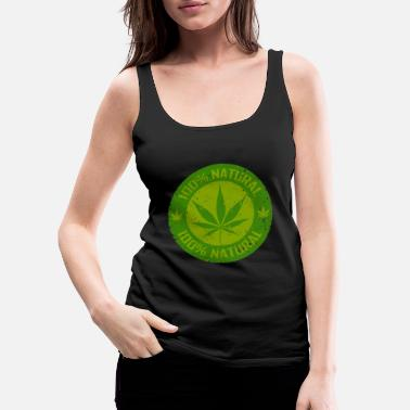 Cannabis Weed 100% Natural - Frauen Premium Tank Top