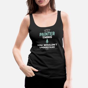 Painter Painter Painter - Women's Premium Tank Top
